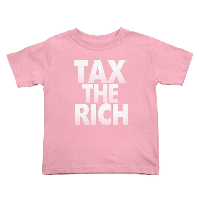 Tax the Rich Kids Toddler T-Shirt by deathandtaxes's Artist Shop