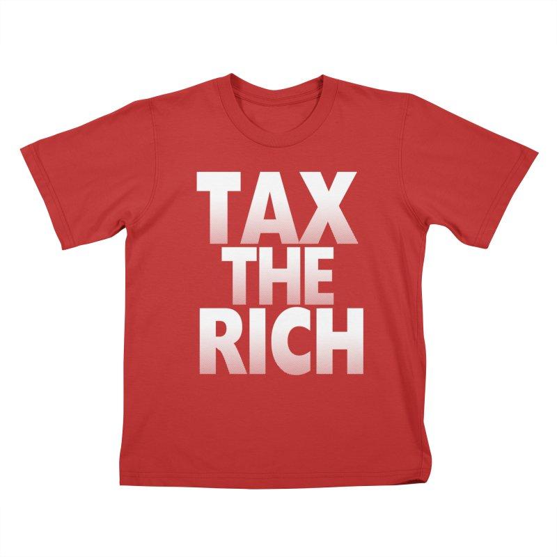 Tax the Rich Kids T-Shirt by deathandtaxes's Artist Shop