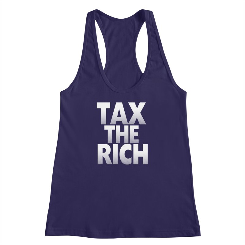 Tax the Rich Women's Racerback Tank by deathandtaxes's Artist Shop