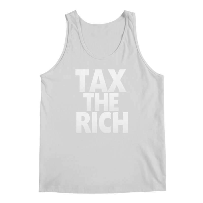Tax the Rich Men's Regular Tank by deathandtaxes's Artist Shop