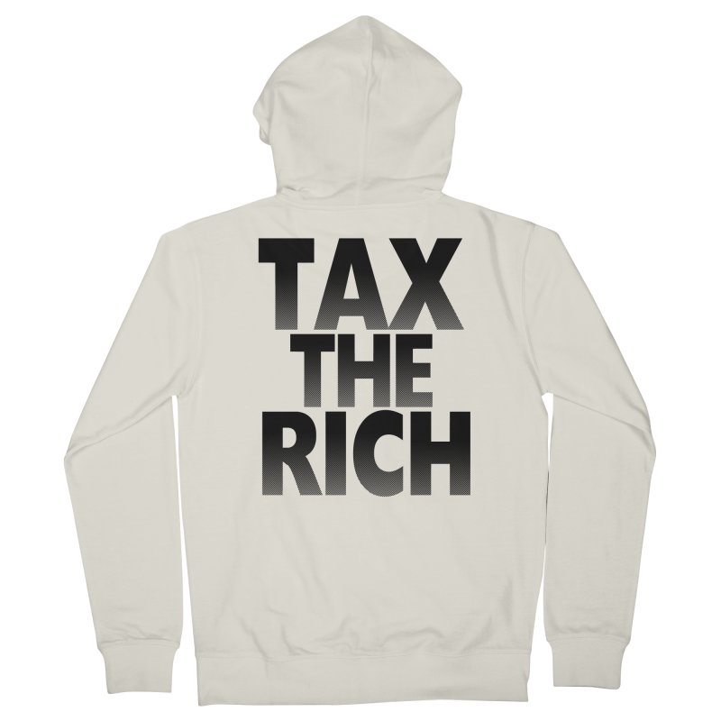 Tax the Rich Men's Zip-Up Hoody by deathandtaxes's Artist Shop