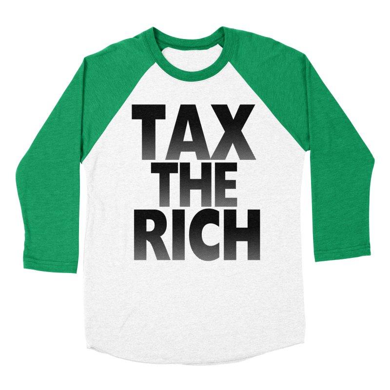 Tax the Rich Women's Baseball Triblend T-Shirt by deathandtaxes's Artist Shop