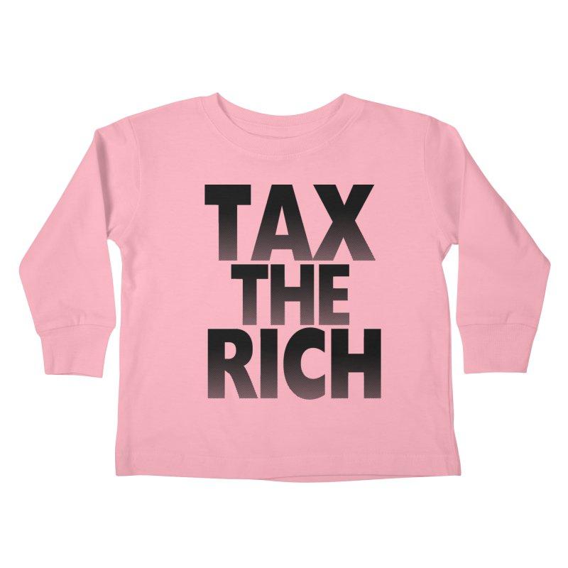 Tax the Rich Kids Toddler Longsleeve T-Shirt by deathandtaxes's Artist Shop