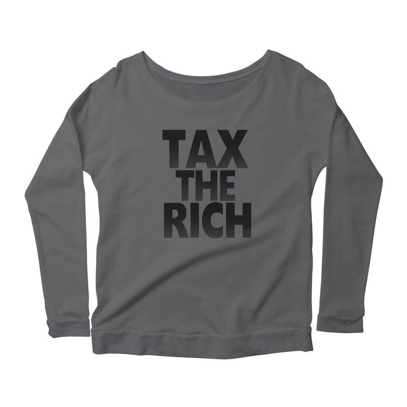 Tax the Rich Women's Longsleeve T-Shirt by deathandtaxes's Artist Shop