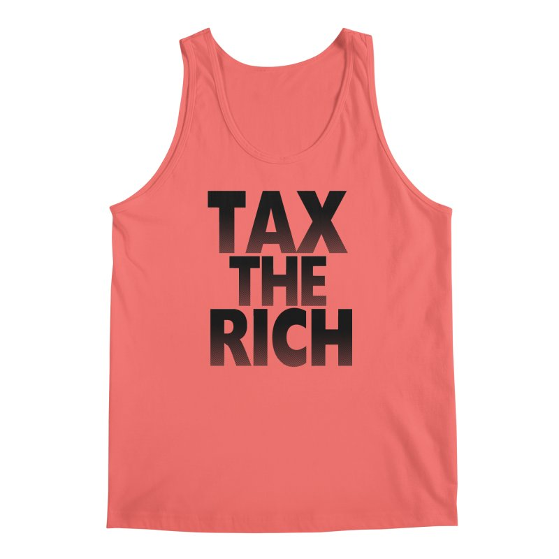 Tax the Rich Men's Tank by deathandtaxes's Artist Shop