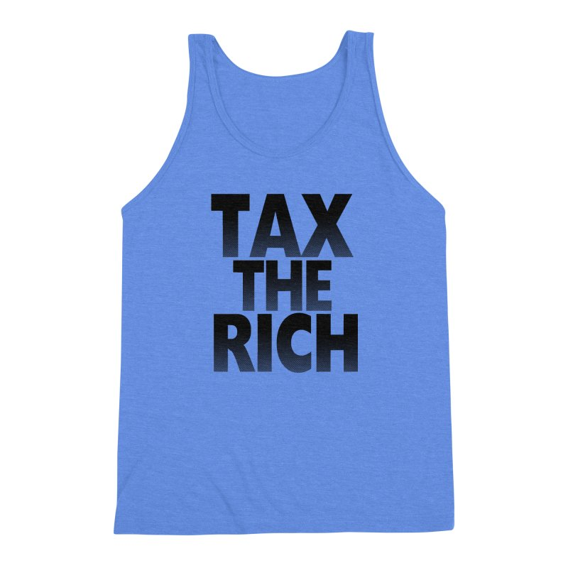 Tax the Rich Men's Triblend Tank by deathandtaxes's Artist Shop