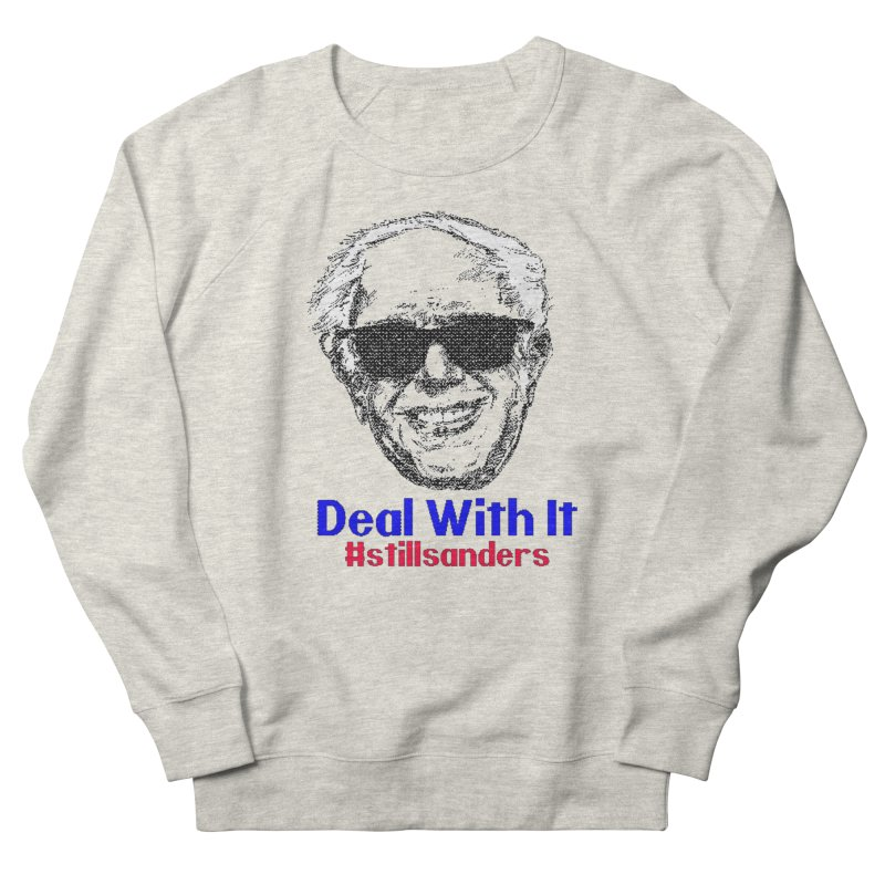 Stillsanders; Deal With It Women's Sweatshirt by deathandtaxes's Artist Shop