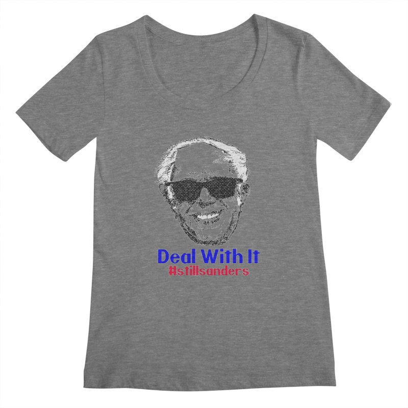 Stillsanders; Deal With It Women's Scoopneck by deathandtaxes's Artist Shop