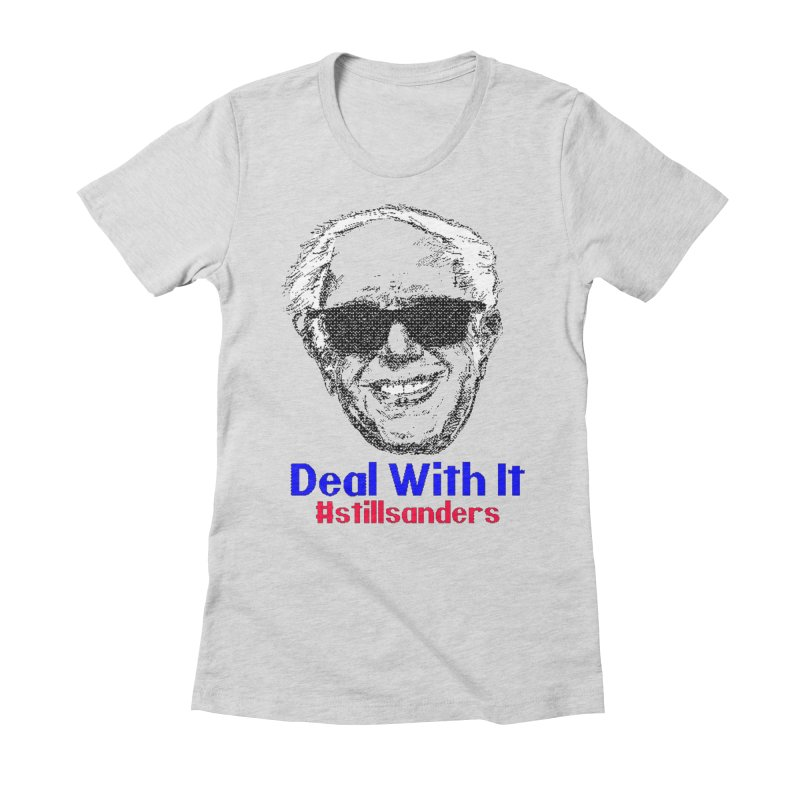 Stillsanders; Deal With It in Women's Fitted T-Shirt Heather Grey by deathandtaxes's Artist Shop