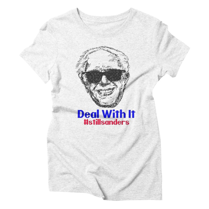 Stillsanders; Deal With It Women's Triblend T-shirt by deathandtaxes's Artist Shop