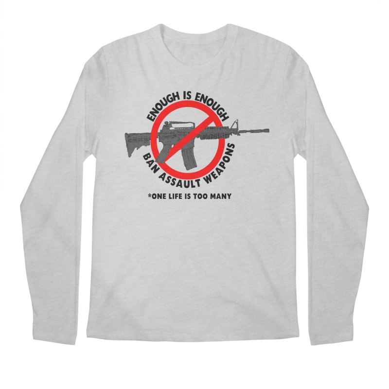 Ban Assault Weapons Men's Regular Longsleeve T-Shirt by deathandtaxes's Artist Shop