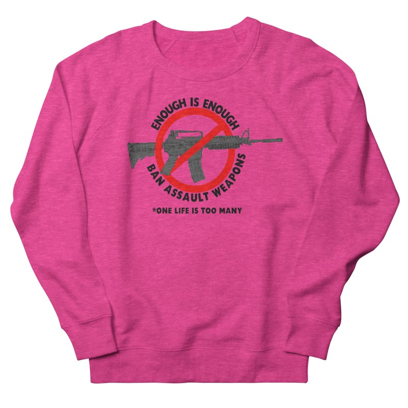 Ban Assault Weapons Women's Sweatshirt by deathandtaxes's Artist Shop