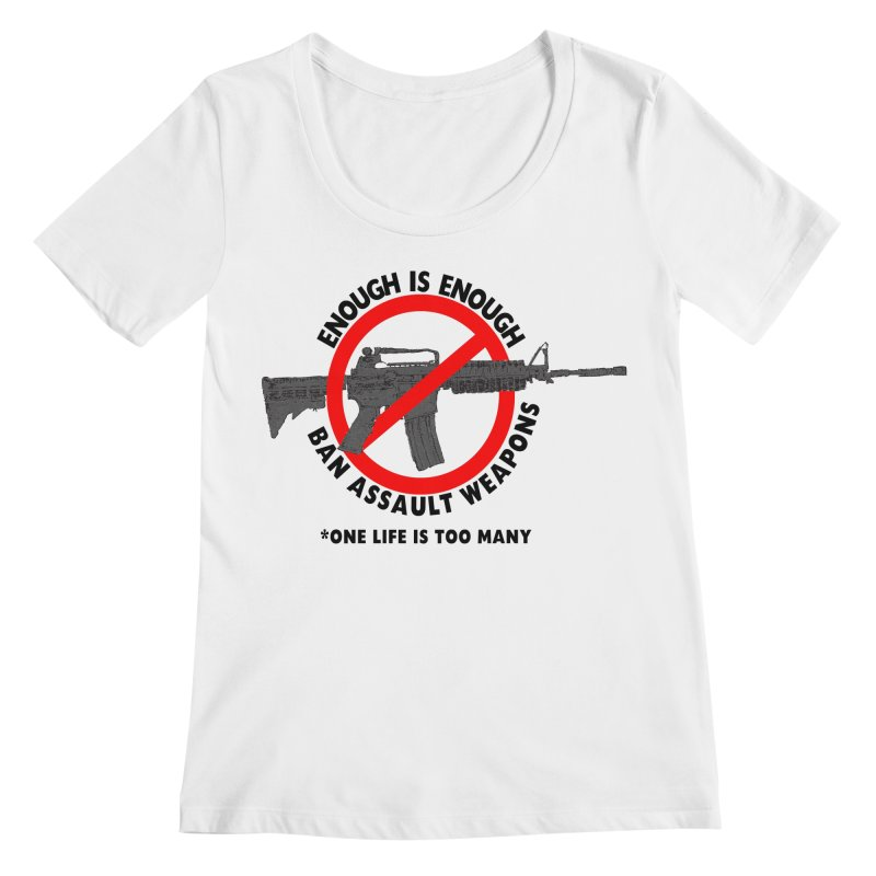 Ban Assault Weapons Women's Scoopneck by deathandtaxes's Artist Shop