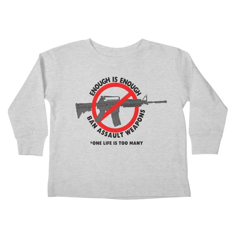 Ban Assault Weapons Kids Toddler Longsleeve T-Shirt by deathandtaxes's Artist Shop