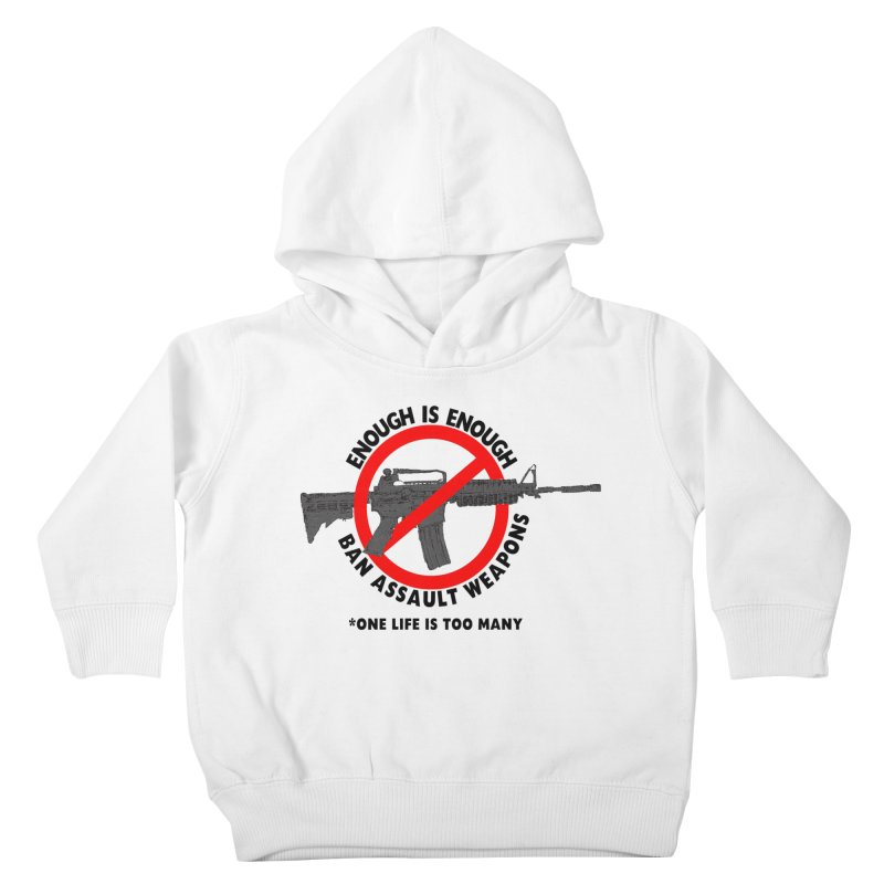 Ban Assault Weapons Kids Toddler Pullover Hoody by deathandtaxes's Artist Shop