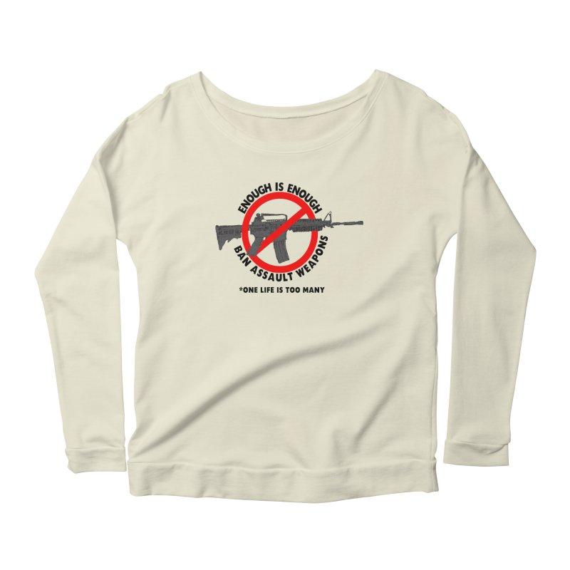 Ban Assault Weapons Women's Longsleeve T-Shirt by deathandtaxes's Artist Shop