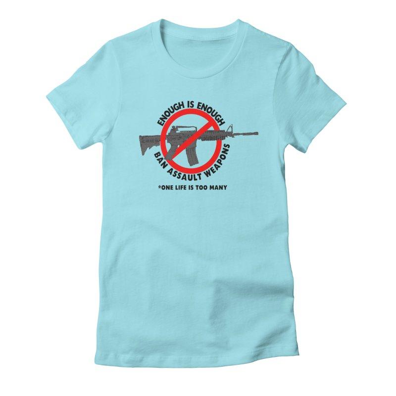 Ban Assault Weapons Women's Fitted T-Shirt by deathandtaxes's Artist Shop