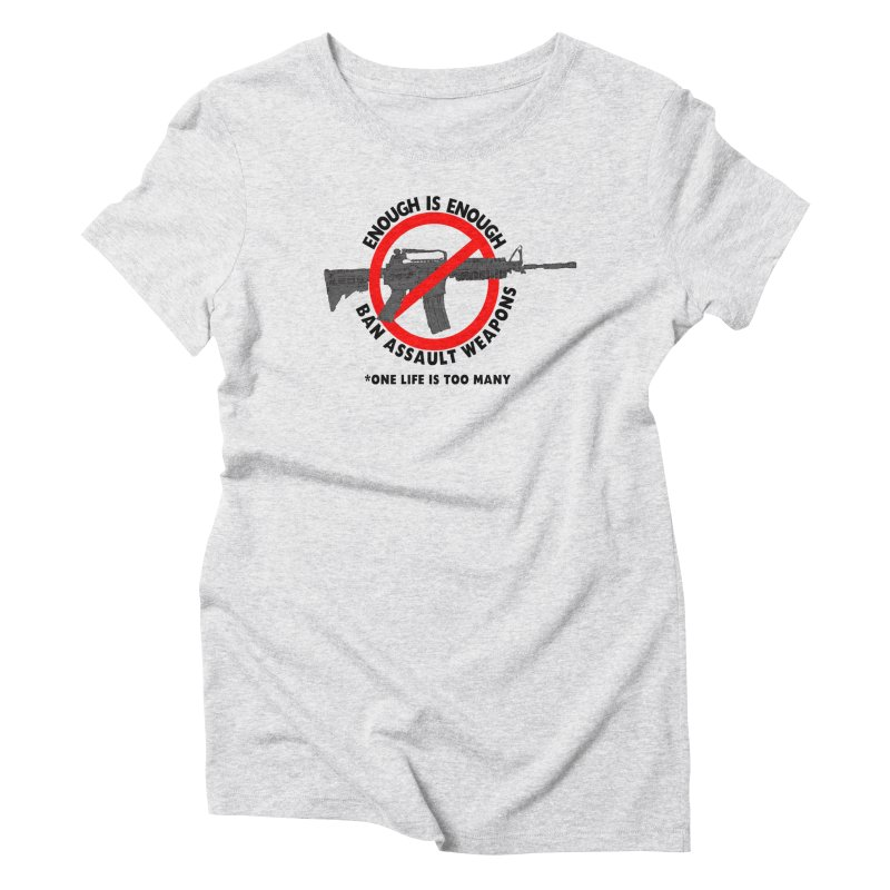 Ban Assault Weapons Women's Triblend T-shirt by deathandtaxes's Artist Shop