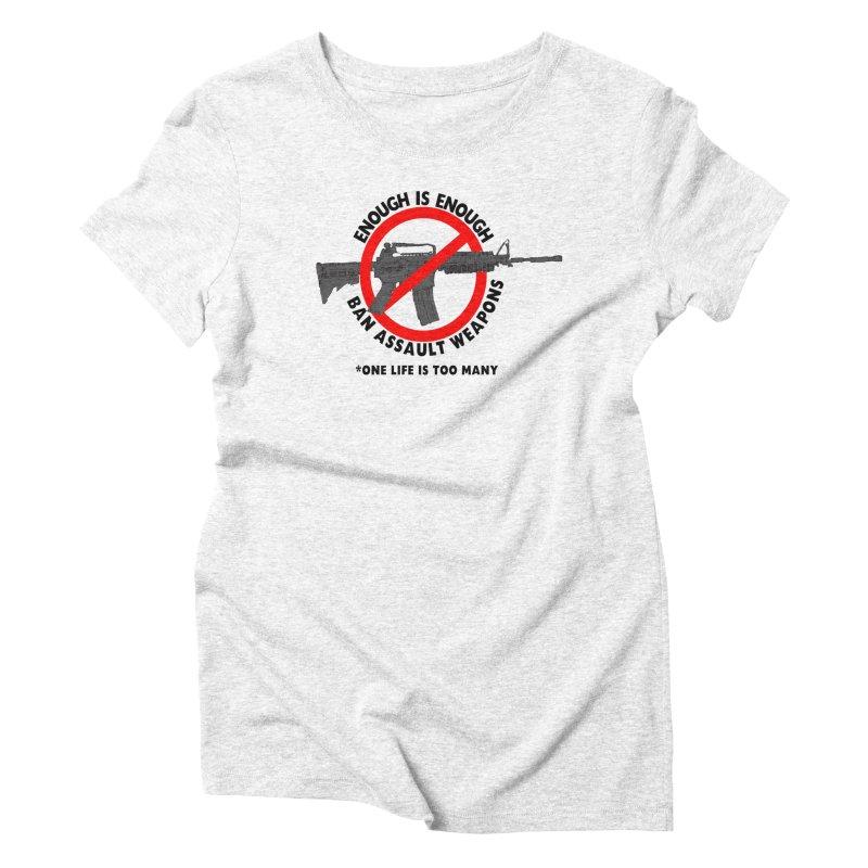 Ban Assault Weapons Women's Triblend T-shirt by deathandtaxes's Artist Shop