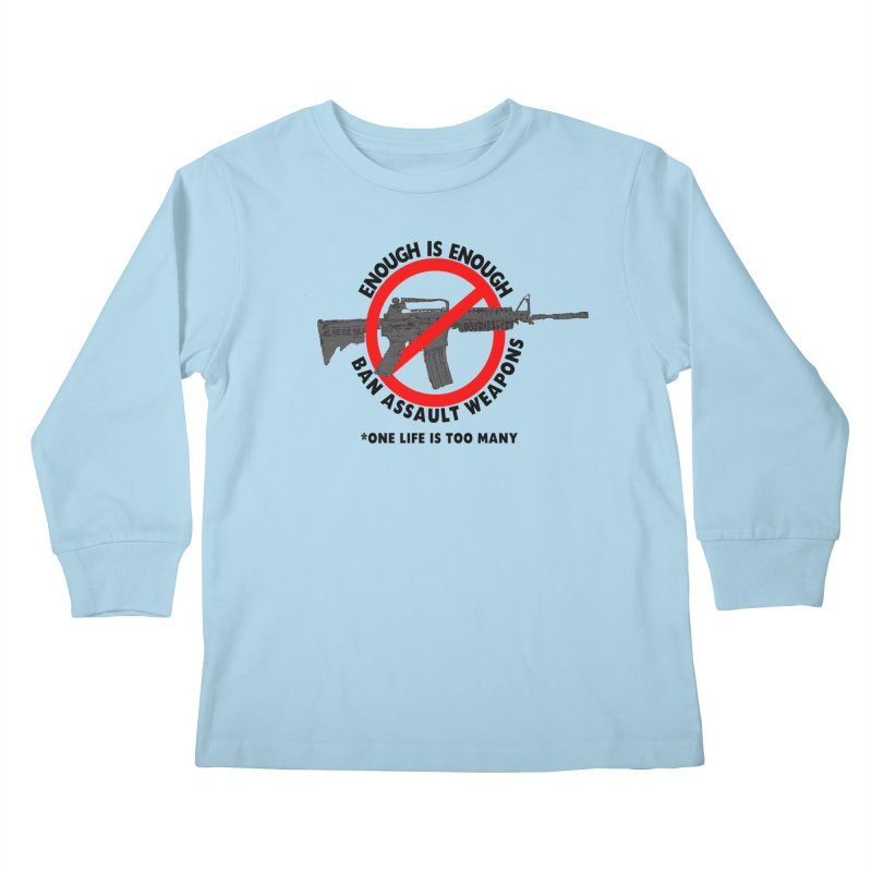 Ban Assault Weapons Kids Longsleeve T-Shirt by deathandtaxes's Artist Shop
