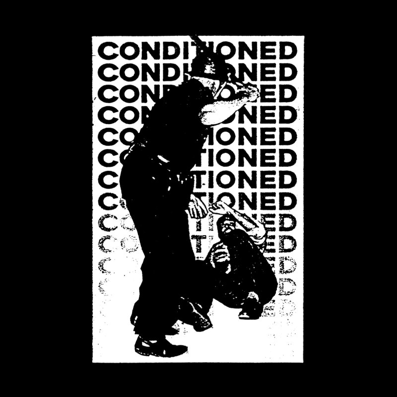 CONDITIONED by deathbed tapes