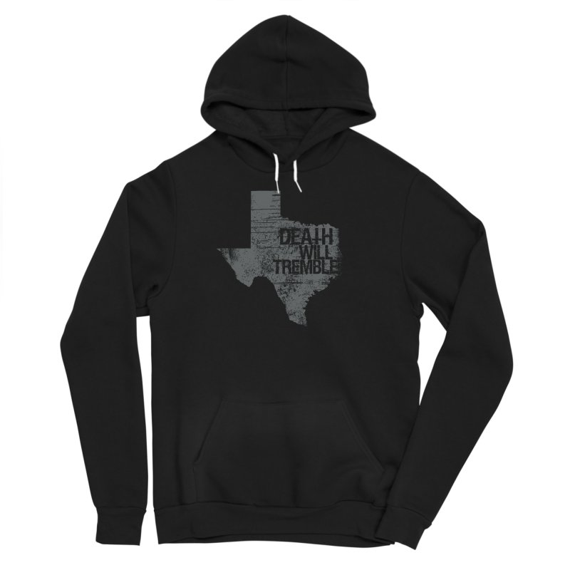 death and texas. Women's Sponge Fleece Pullover Hoody by DEATH WILL TREMBLE