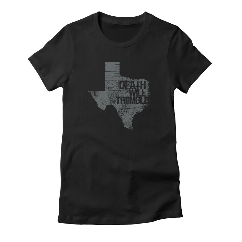 death and texas. Women's Fitted T-Shirt by DEATH WILL TREMBLE