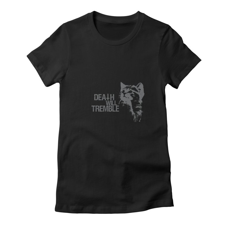here kitty! Women's Fitted T-Shirt by DEATH WILL TREMBLE