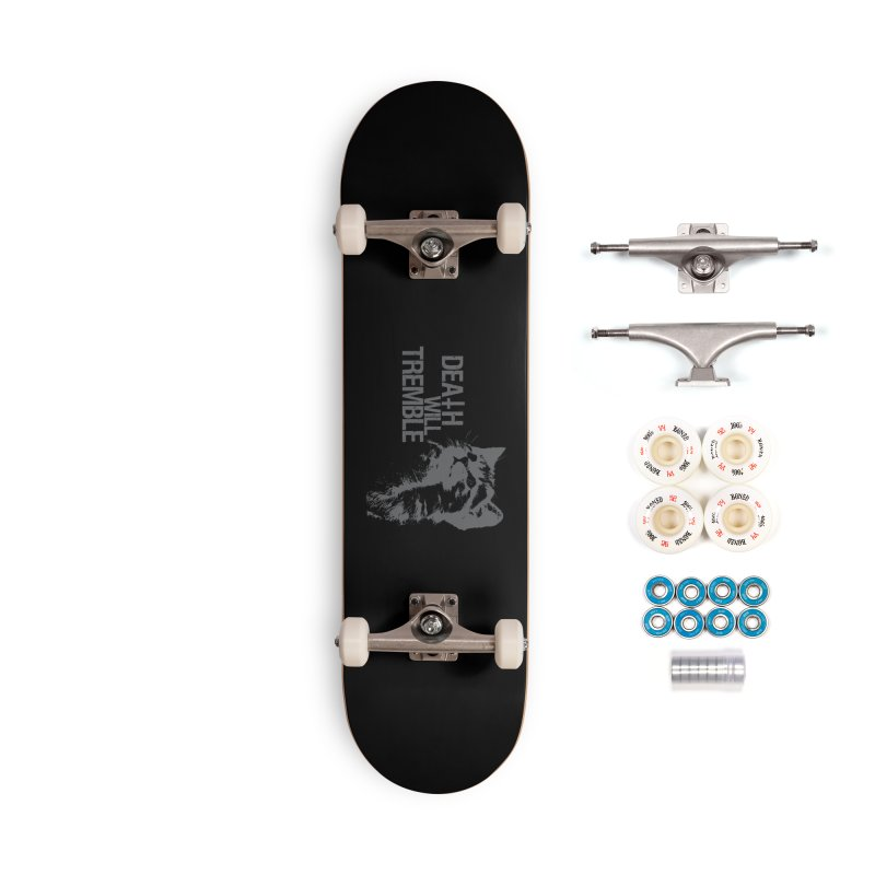 here kitty! Accessories Complete - Premium Skateboard by DEATH WILL TREMBLE