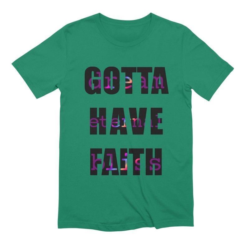 Gotta Have Faith - Light Merch Men's T-Shirt by Dream Eternal Bliss Merchandise