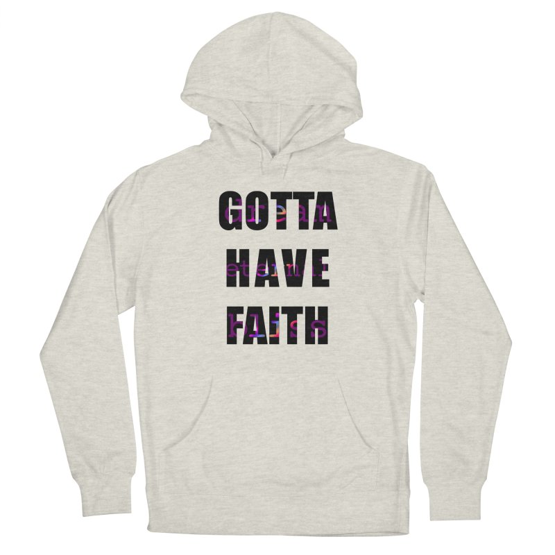 Gotta Have Faith - Light Merch Men's French Terry Pullover Hoody by Dream Eternal Bliss Merchandise