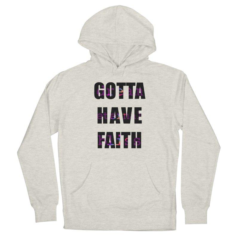 Gotta Have Faith - Light Merch Women's Pullover Hoody by Dream Eternal Bliss Merchandise