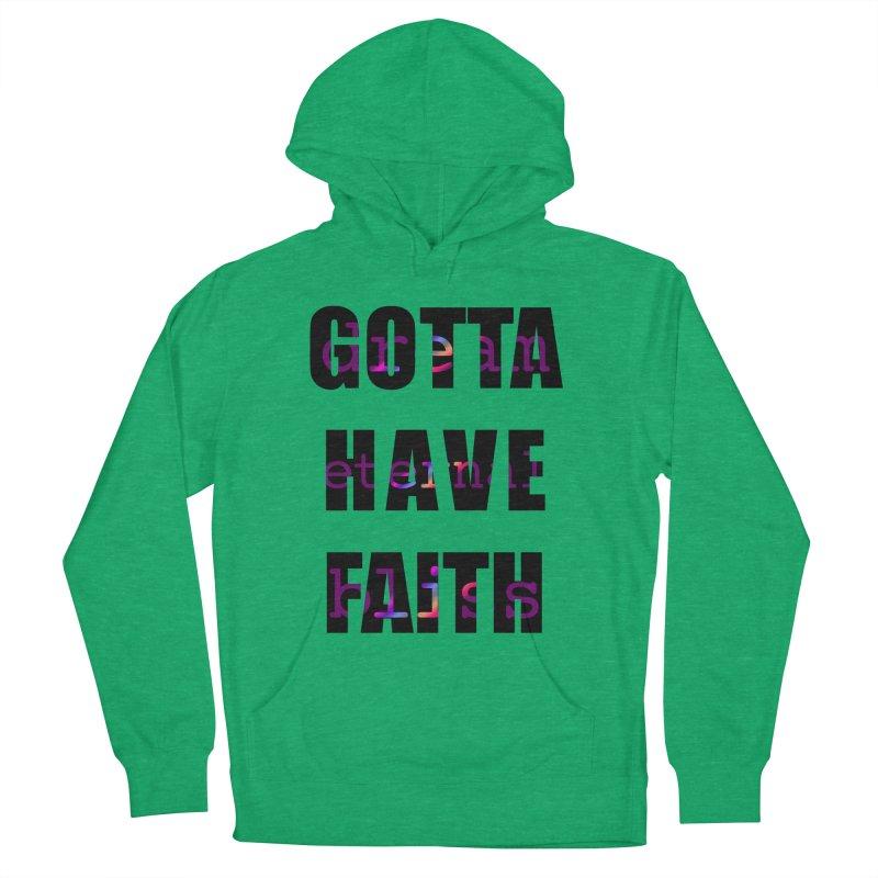 Gotta Have Faith - Light Merch Men's French Terry Pullover Hoody by Dream Eternal Bliss Merchandise