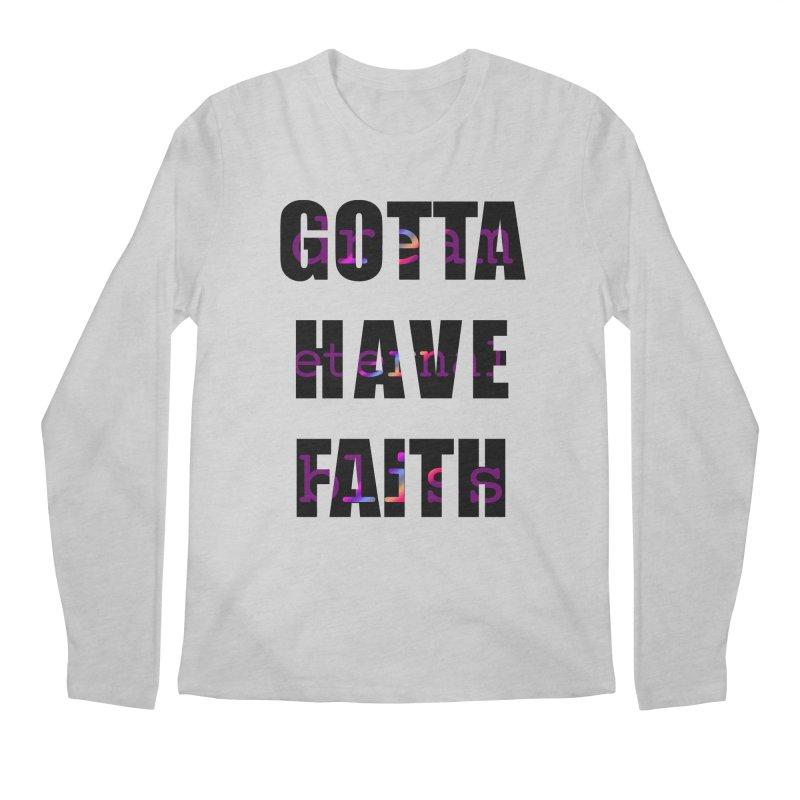 Gotta Have Faith - Light Merch Men's Longsleeve T-Shirt by Dream Eternal Bliss Merchandise