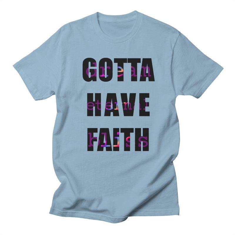 Gotta Have Faith - Light Merch Men's Regular T-Shirt by Dream Eternal Bliss Merchandise