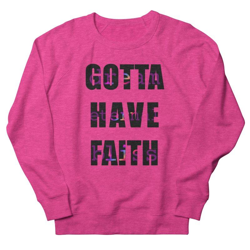 Gotta Have Faith - Light Merch Women's Sweatshirt by Dream Eternal Bliss Merchandise
