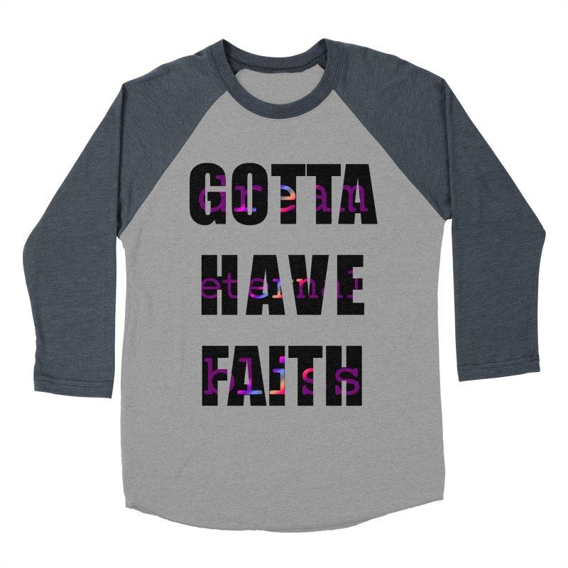 Gotta Have Faith - Light Merch Men's Baseball Triblend Longsleeve T-Shirt by Dream Eternal Bliss Merchandise