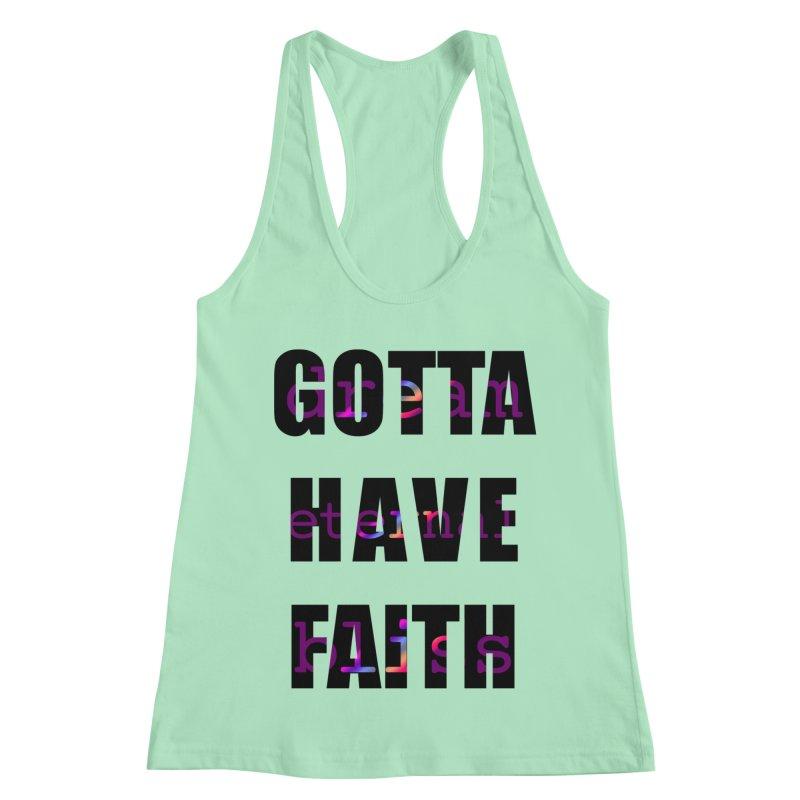Gotta Have Faith - Light Merch Women's Racerback Tank by Dream Eternal Bliss Merchandise