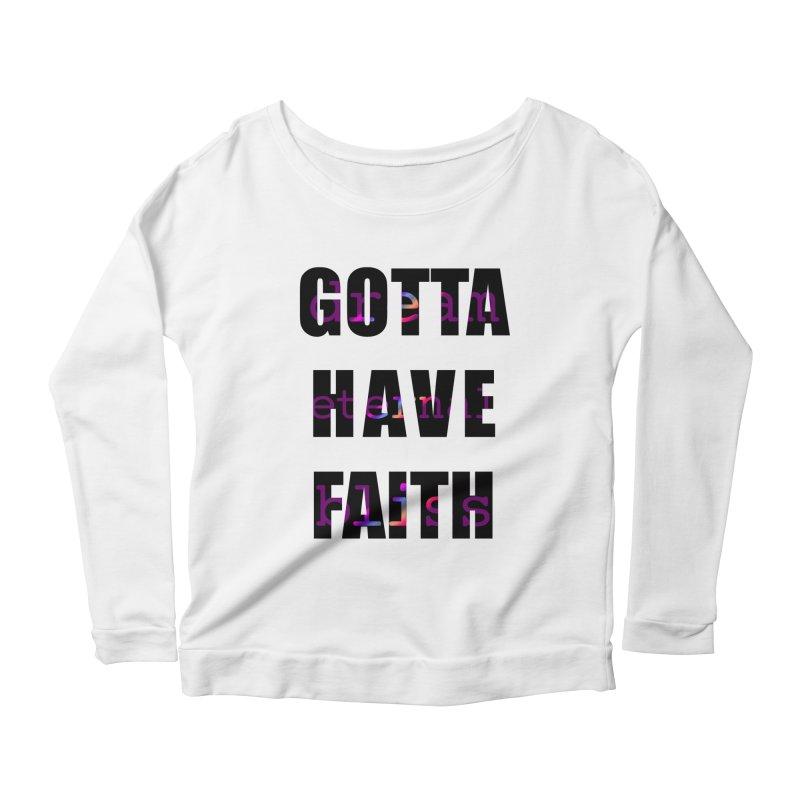 Gotta Have Faith - Light Merch Women's Scoop Neck Longsleeve T-Shirt by Dream Eternal Bliss Merchandise