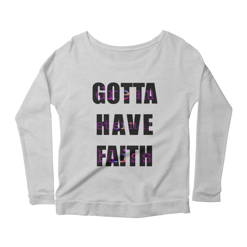 Gotta Have Faith - Light Merch Women's Longsleeve T-Shirt by Dream Eternal Bliss Merchandise