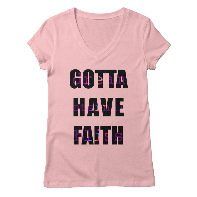 Gotta Have Faith - Light Merch Women's V-Neck by Dream Eternal Bliss Merchandise