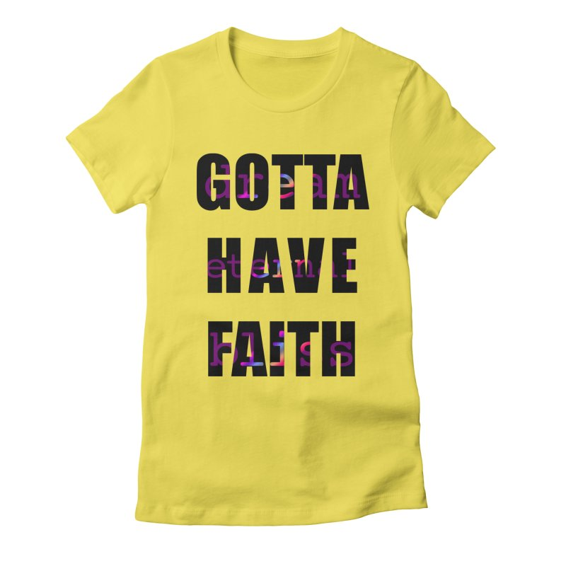 Gotta Have Faith - Light Merch Women's T-Shirt by Dream Eternal Bliss Merchandise