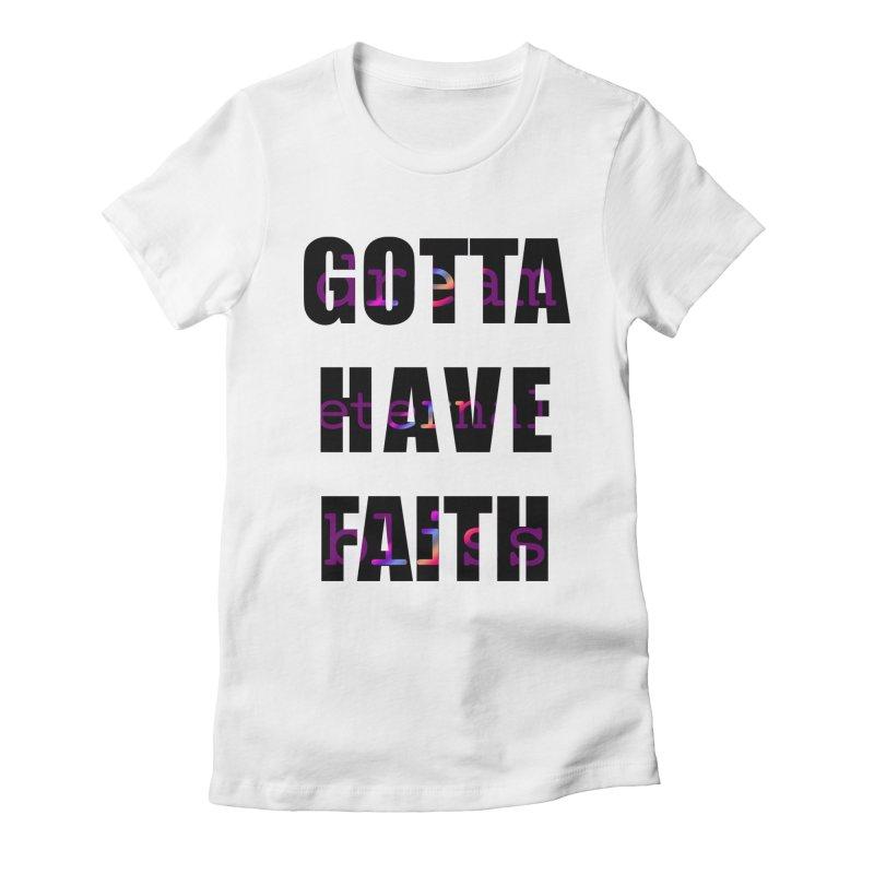 Gotta Have Faith - Light Merch Women's Fitted T-Shirt by Dream Eternal Bliss Merchandise