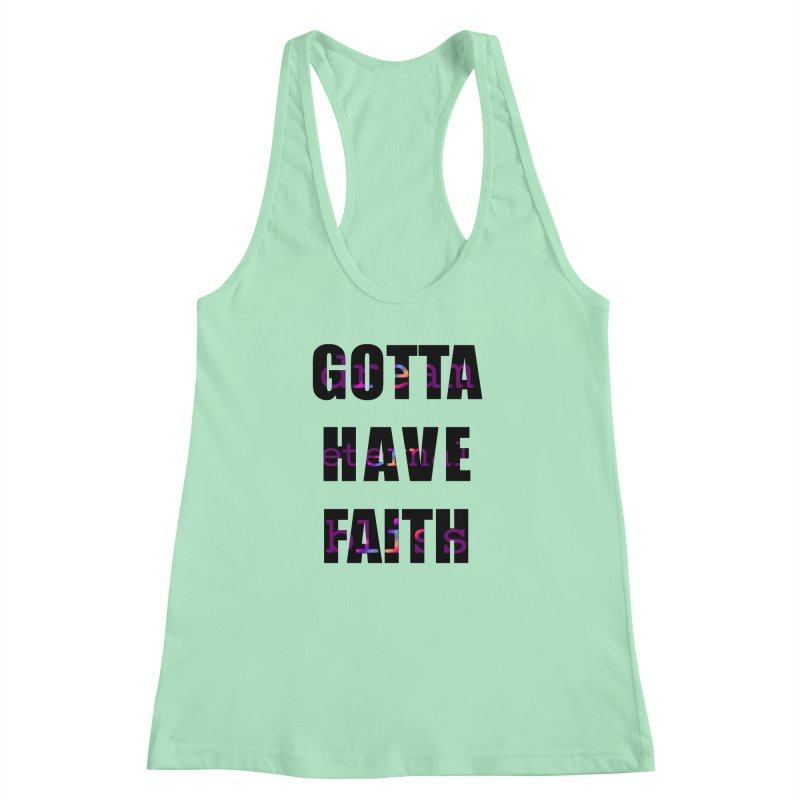 Gotta Have Faith - Light Merch Women's Racerback Tank by Dream Eternal Bliss Merchandise
