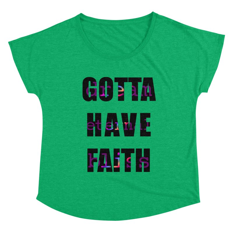 Gotta Have Faith - Light Merch Women's Scoop Neck by Dream Eternal Bliss Merchandise