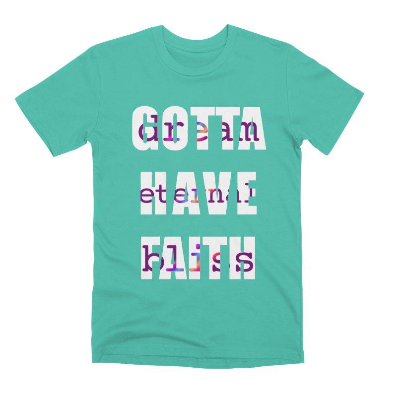 Gotta Have Faith - Dark Merch Men's T-Shirt by Dream Eternal Bliss Merchandise