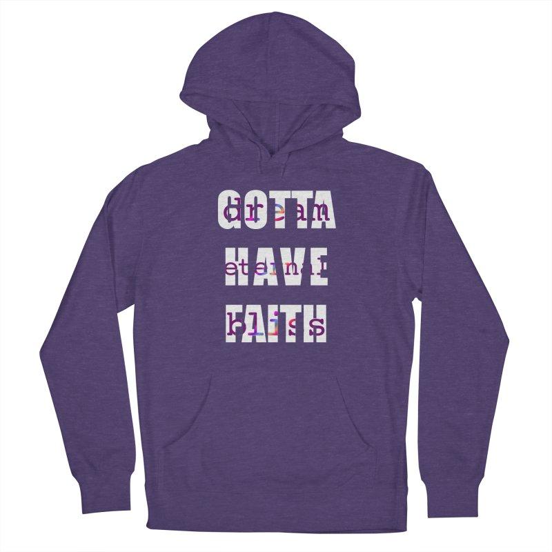 Gotta Have Faith - Dark Merch Men's Pullover Hoody by Dream Eternal Bliss Merchandise