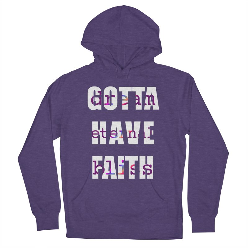 Gotta Have Faith - Dark Merch Women's French Terry Pullover Hoody by Dream Eternal Bliss Merchandise