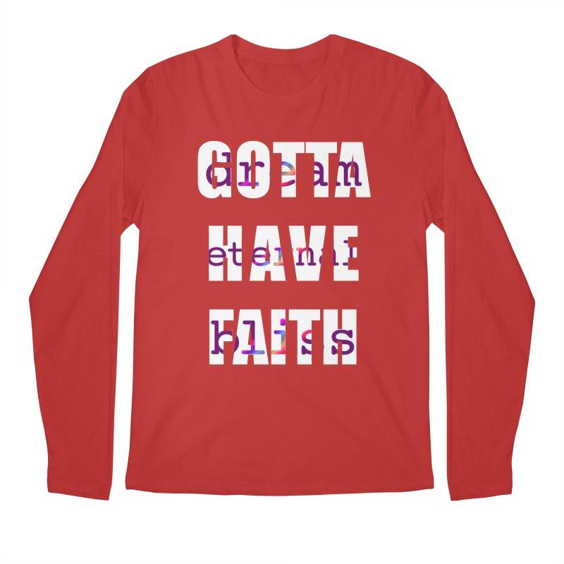 Gotta Have Faith - Dark Merch Men's Regular Longsleeve T-Shirt by Dream Eternal Bliss Merchandise