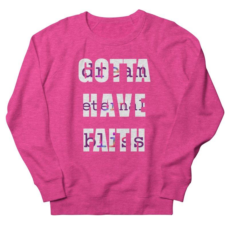 Gotta Have Faith - Dark Merch Men's Sweatshirt by Dream Eternal Bliss Merchandise